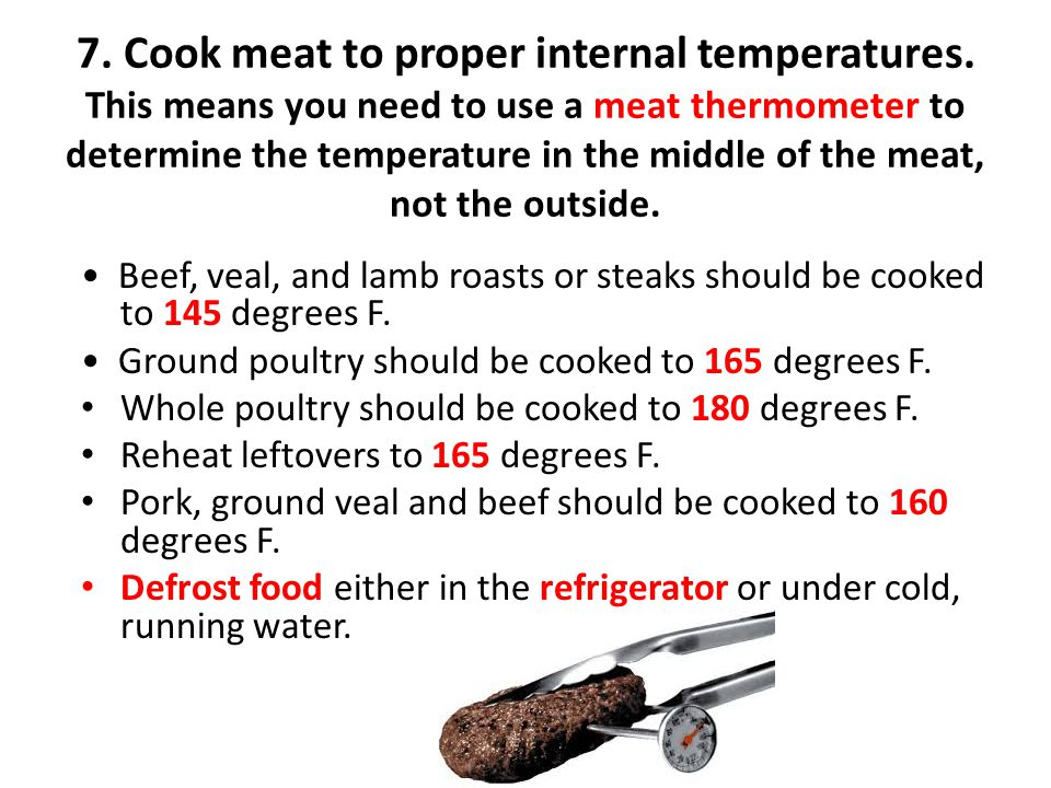 7. Cook meat to proper internal temperatures