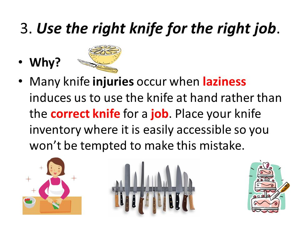 3. Use the right knife for the right job.
