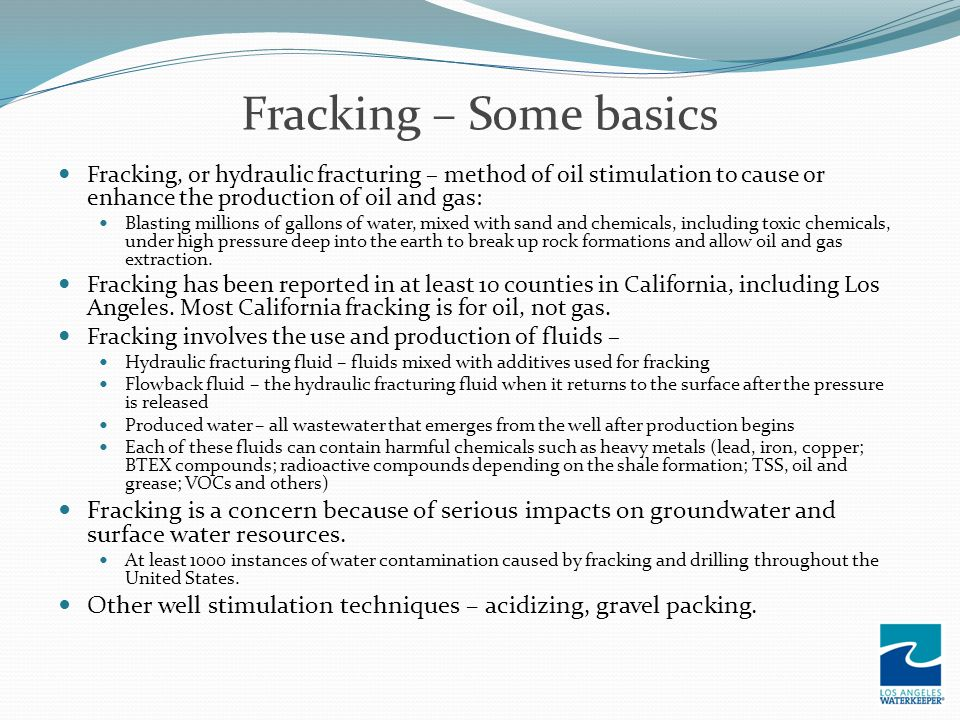 Fracking – Some basics Fracking, or hydraulic fracturing – method of oil stimulation to cause or enhance the production of oil and gas: