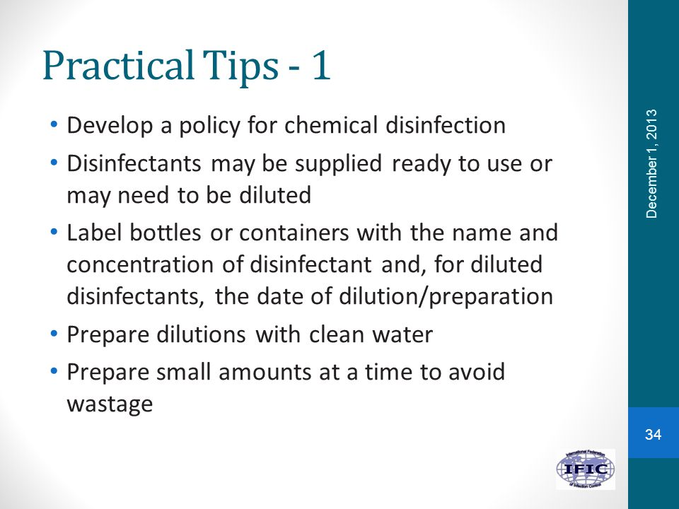 Practical Tips - 1 Develop a policy for chemical disinfection