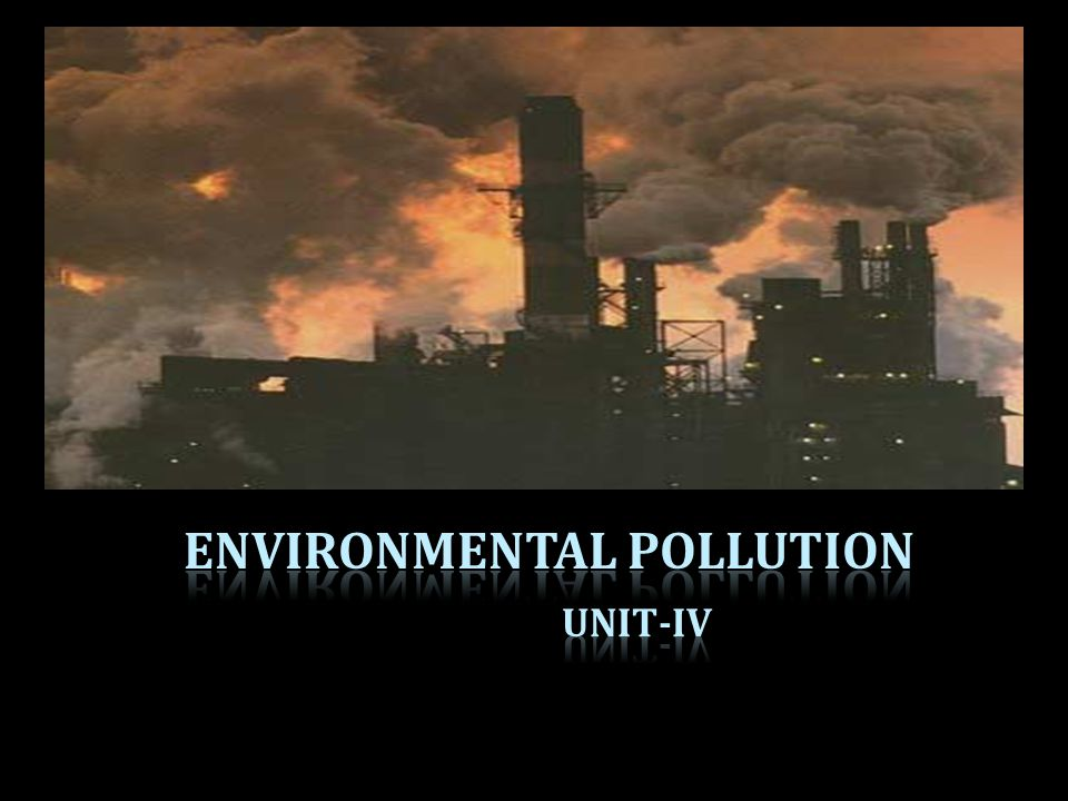 Environmental Pollution Unit-IV