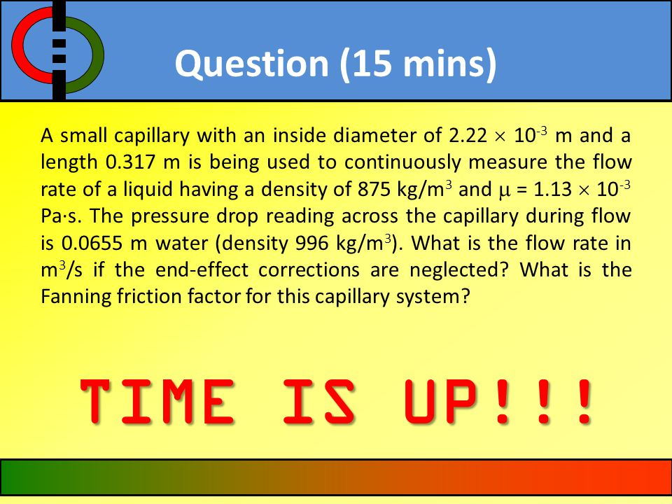 TIME IS UP!!! Question (15 mins)