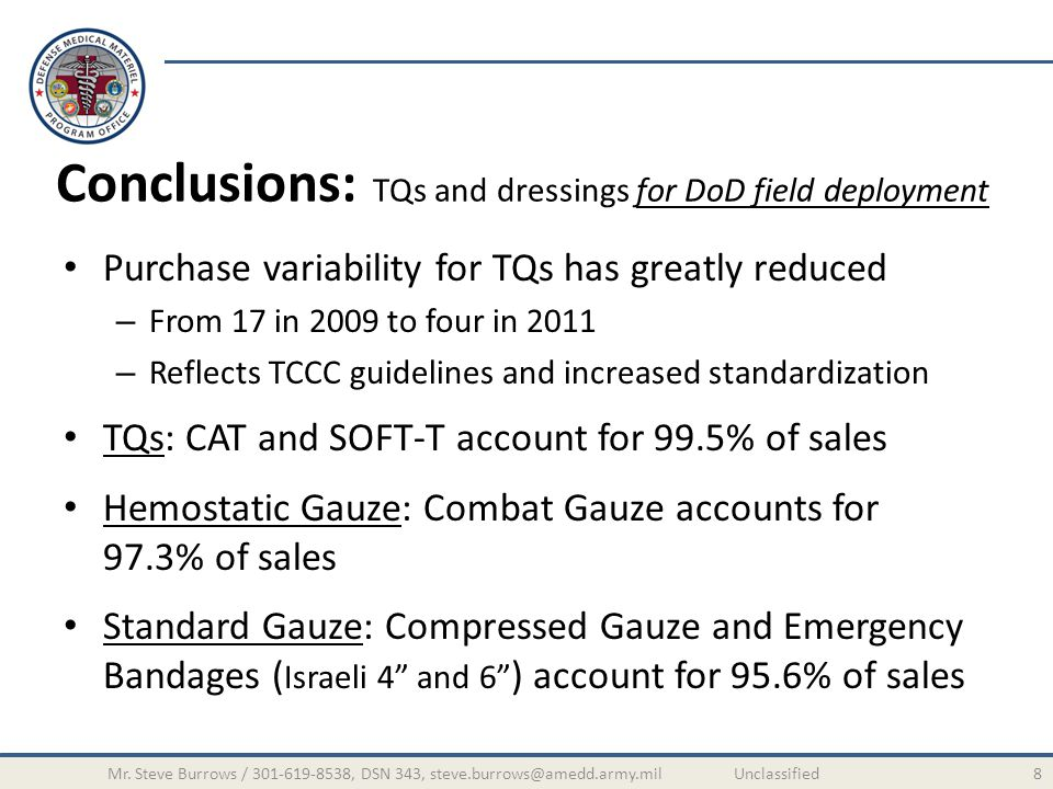Conclusions: TQs and dressings for DoD field deployment