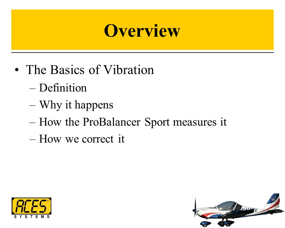 Overview The Basics of Vibration Definition Why it happens