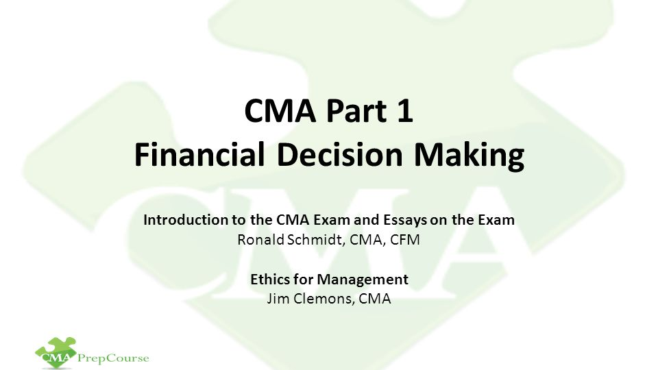 cma part financial decision making ppt  cma part 1 financial decision making