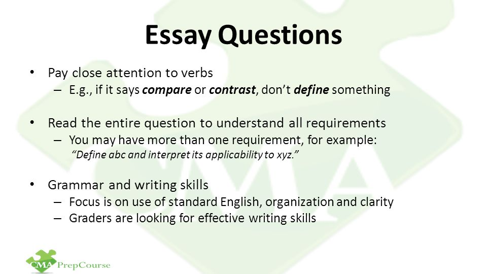 Essay Questions Pay close attention to verbs