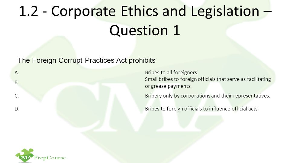 1.2 - Corporate Ethics and Legislation – Question 1