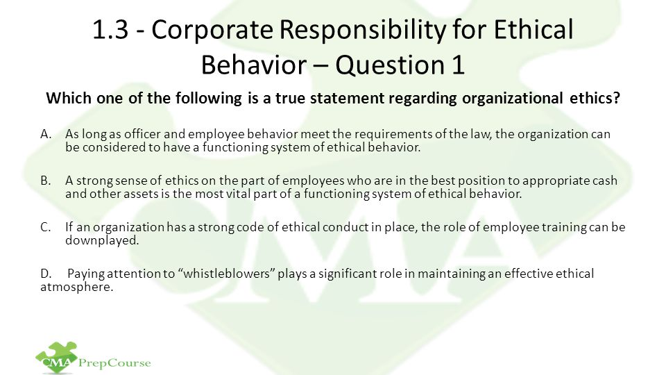 1.3 - Corporate Responsibility for Ethical Behavior – Question 1