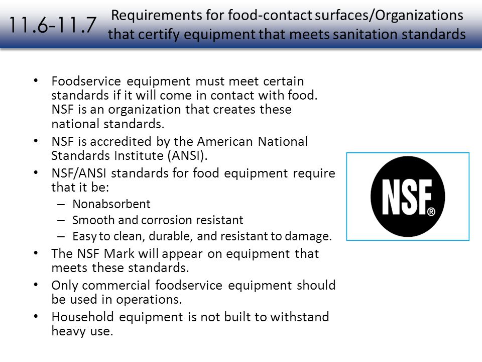11.6-11.7 Requirements for food-contact surfaces/Organizations that certify equipment that meets sanitation standards.
