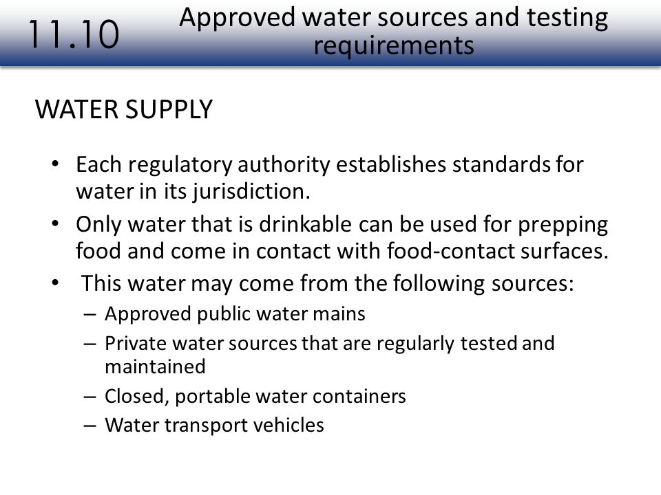 Approved water sources and testing requirements