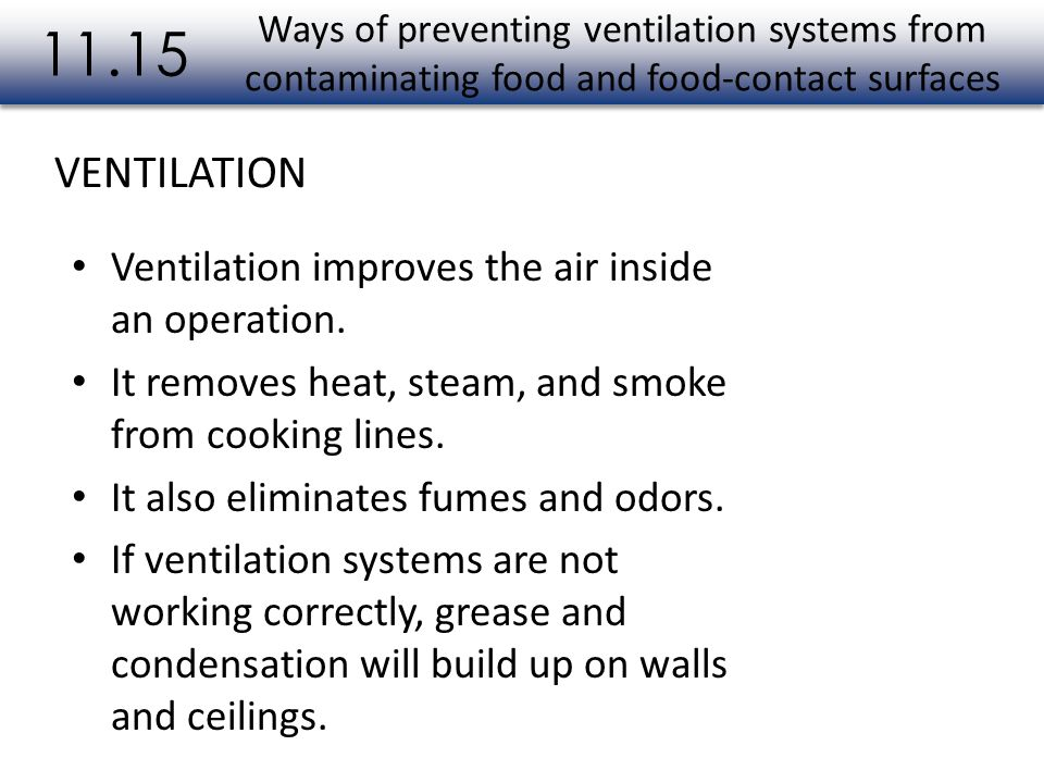 11.15 VENTILATION Ventilation improves the air inside an operation.