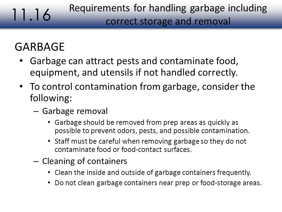 11.16 Requirements for handling garbage including correct storage and removal. GARBAGE.