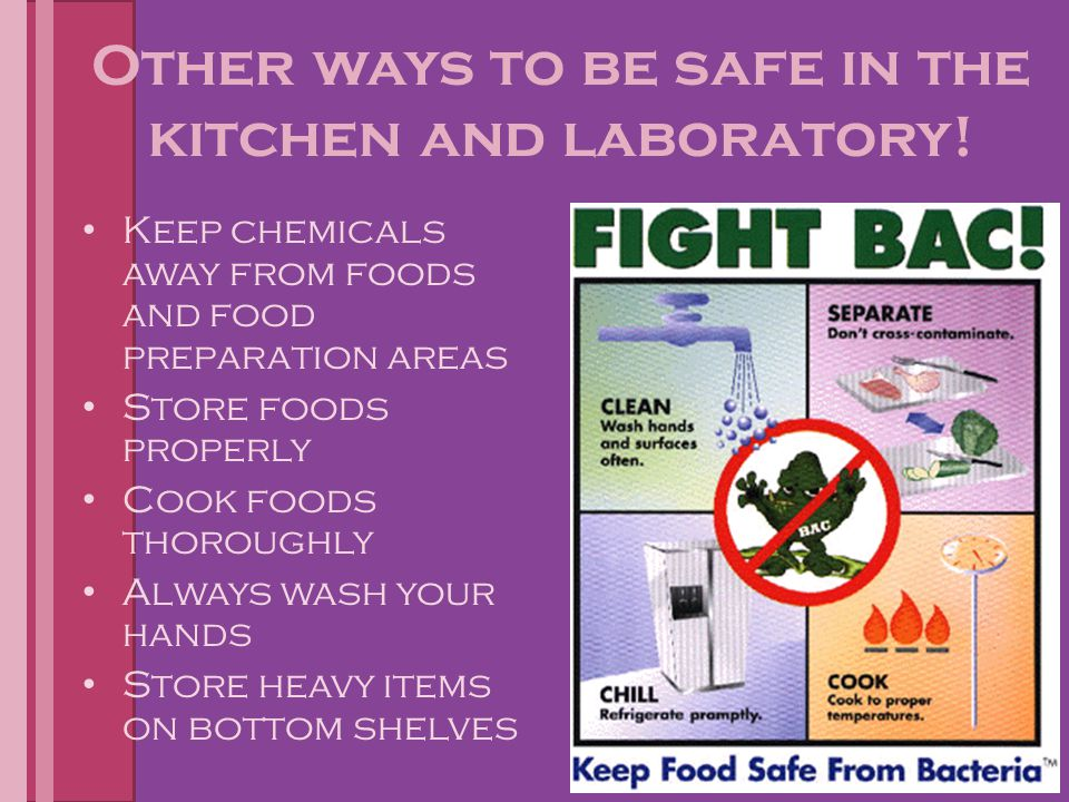 Other ways to be safe in the kitchen and laboratory!