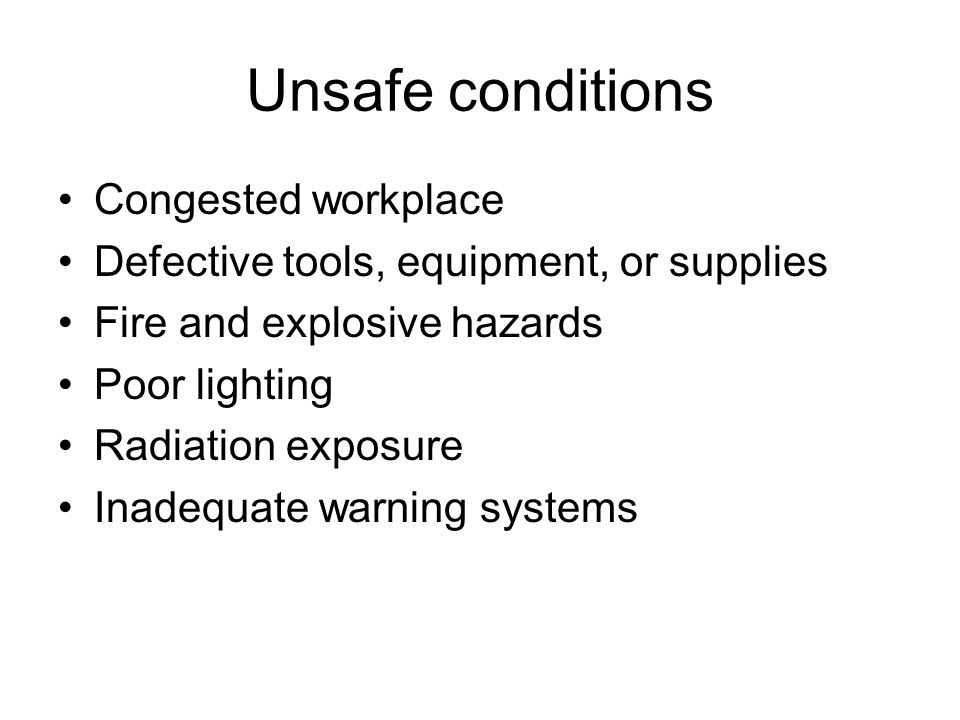 Unsafe conditions Congested workplace