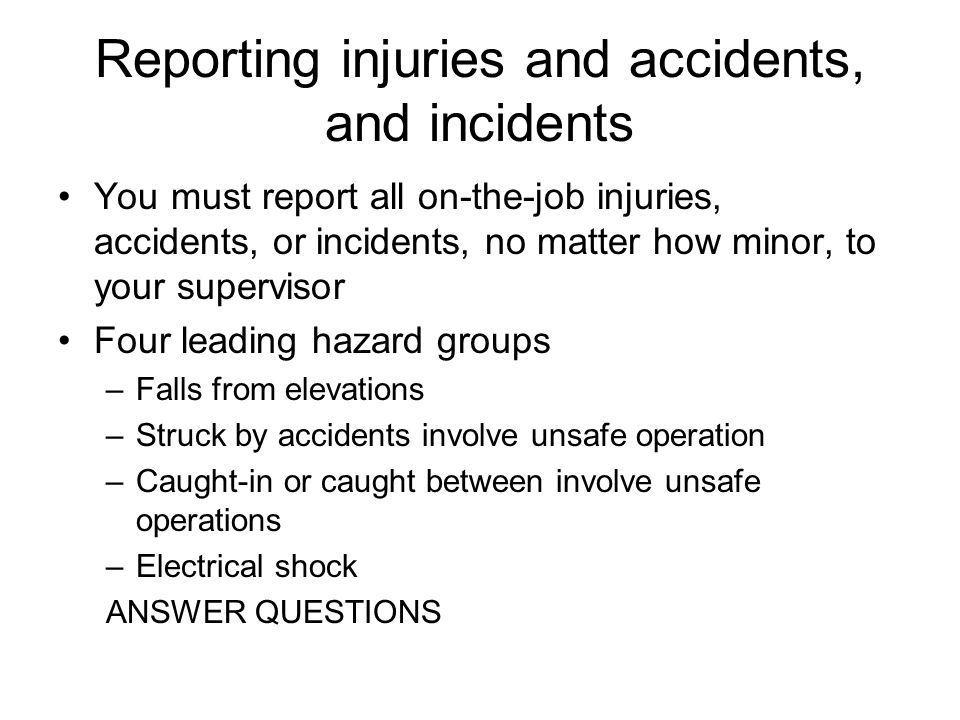 Reporting injuries and accidents, and incidents