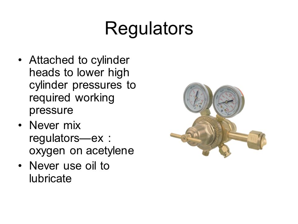 Regulators Attached to cylinder heads to lower high cylinder pressures to required working pressure.