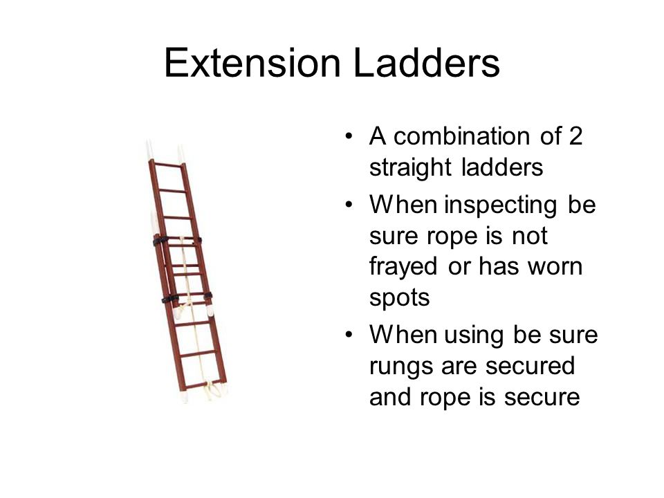 Extension Ladders A combination of 2 straight ladders