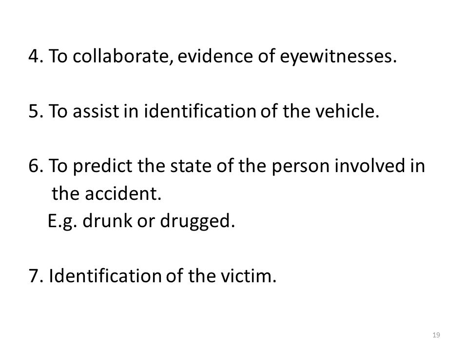4. To collaborate, evidence of eyewitnesses. 5