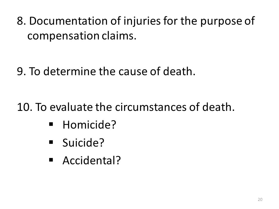 8. Documentation of injuries for the purpose of compensation claims.