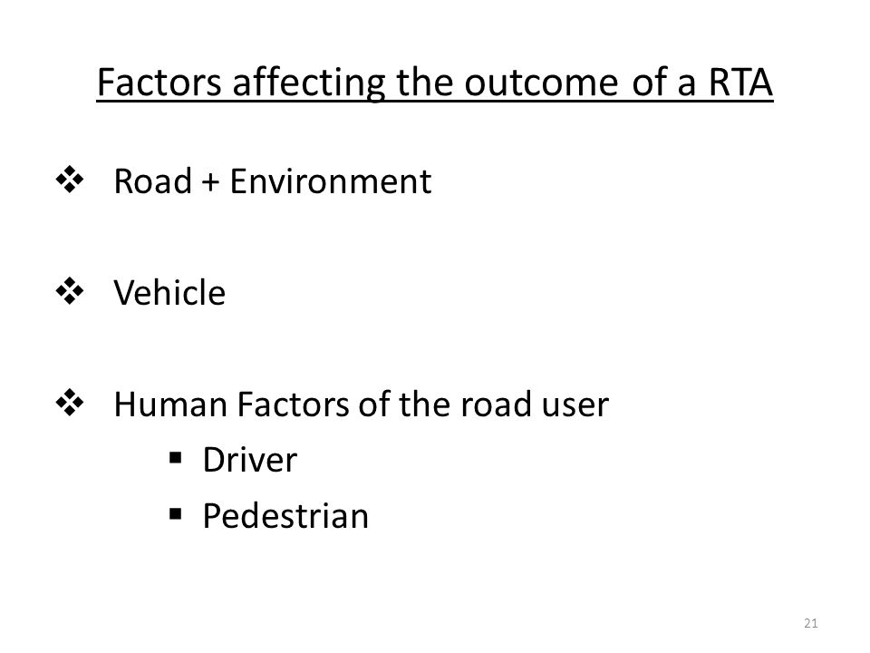 Factors affecting the outcome of a RTA