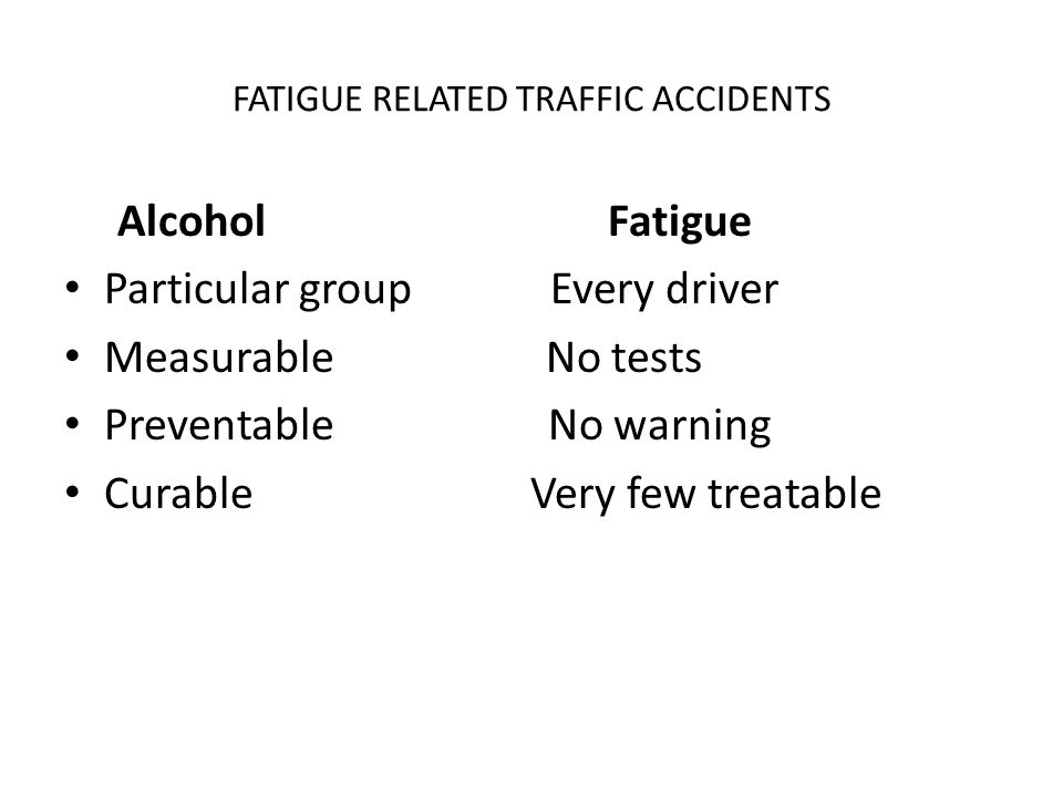 FATIGUE RELATED TRAFFIC ACCIDENTS