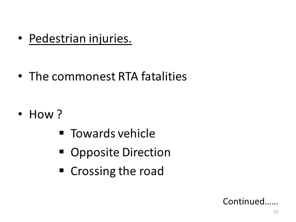 The commonest RTA fatalities How Towards vehicle Opposite Direction