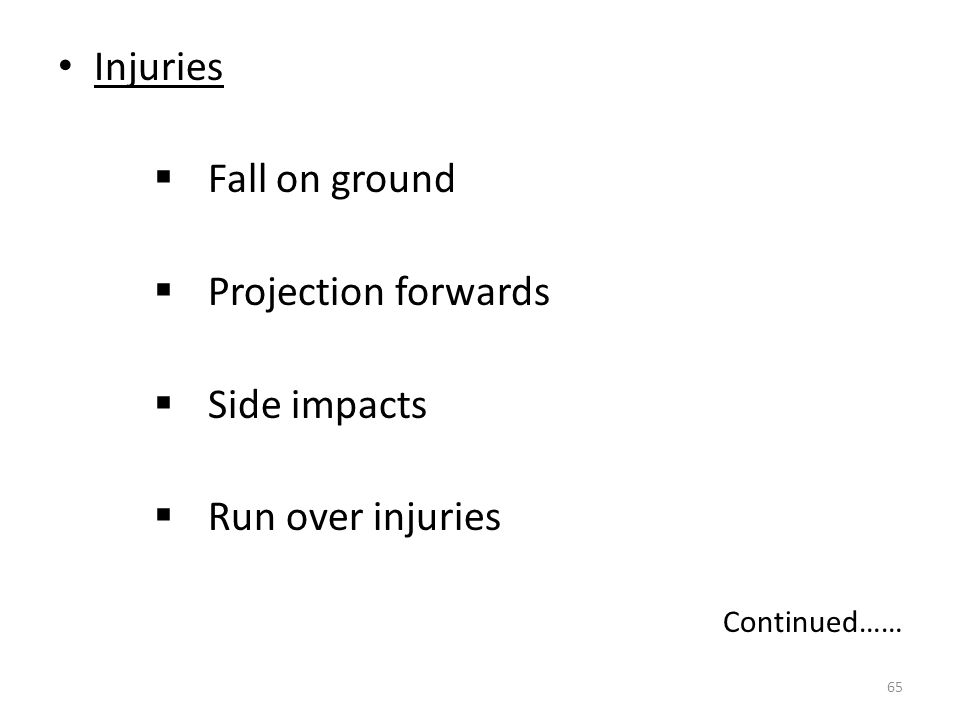 Injuries Fall on ground Projection forwards Side impacts