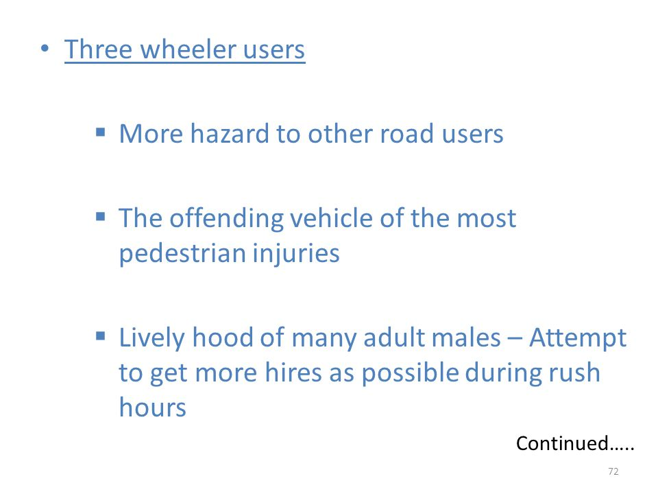 More hazard to other road users