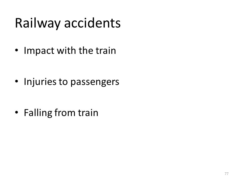 Railway accidents Impact with the train Injuries to passengers