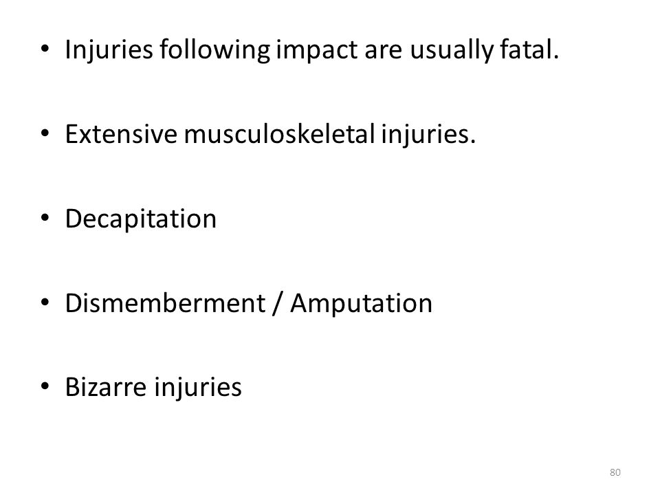 Injuries following impact are usually fatal.