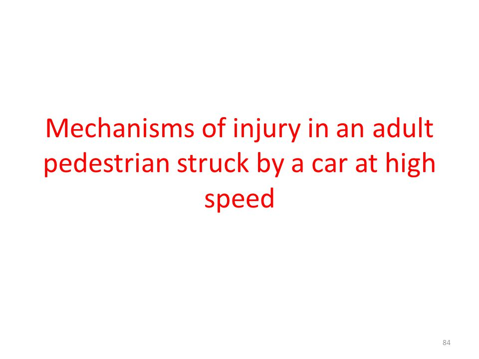 Mechanisms of injury in an adult pedestrian struck by a car at high speed
