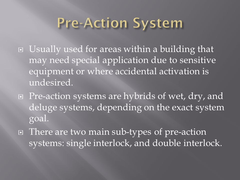 Pre-Action System