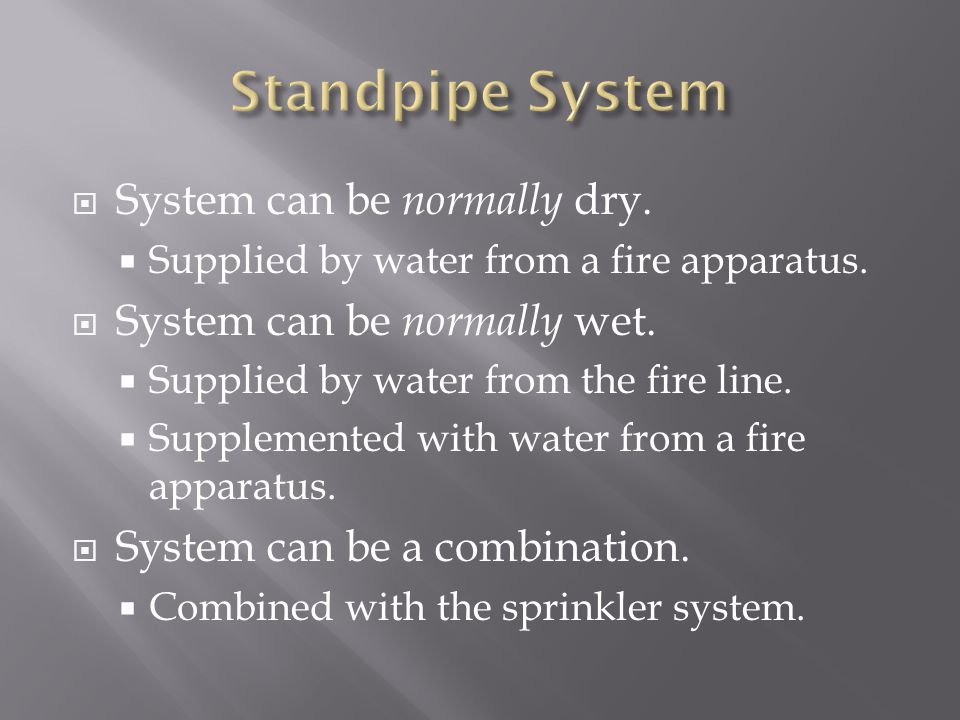 Standpipe System System can be normally dry.