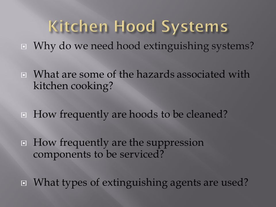 Kitchen Hood Systems Why do we need hood extinguishing systems