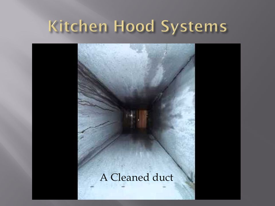 Kitchen Hood Systems A Cleaned duct