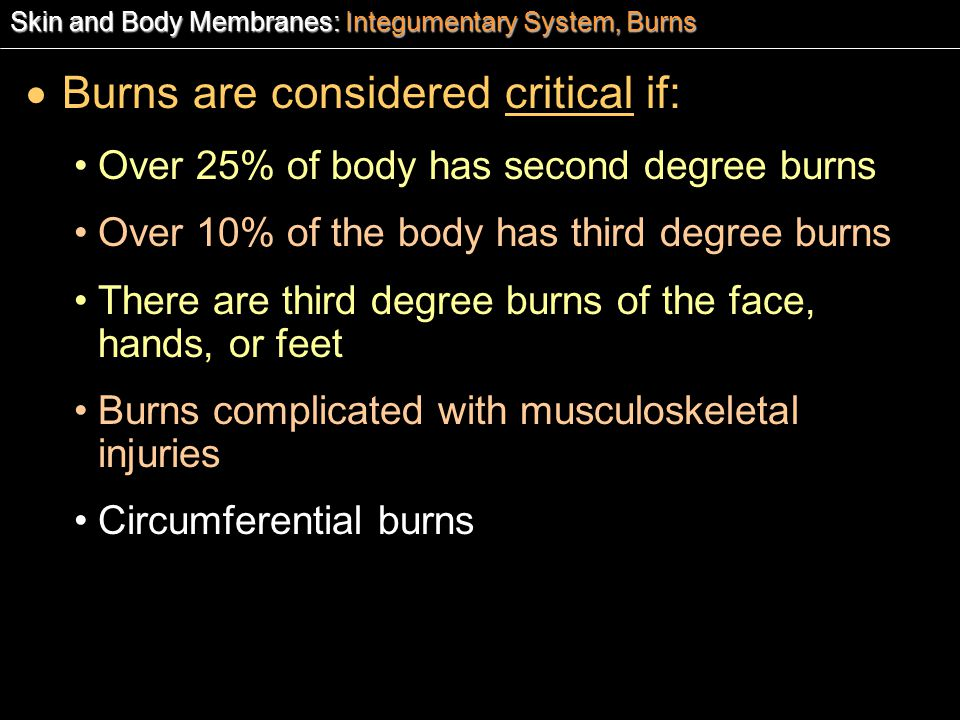 Burns are considered critical if: