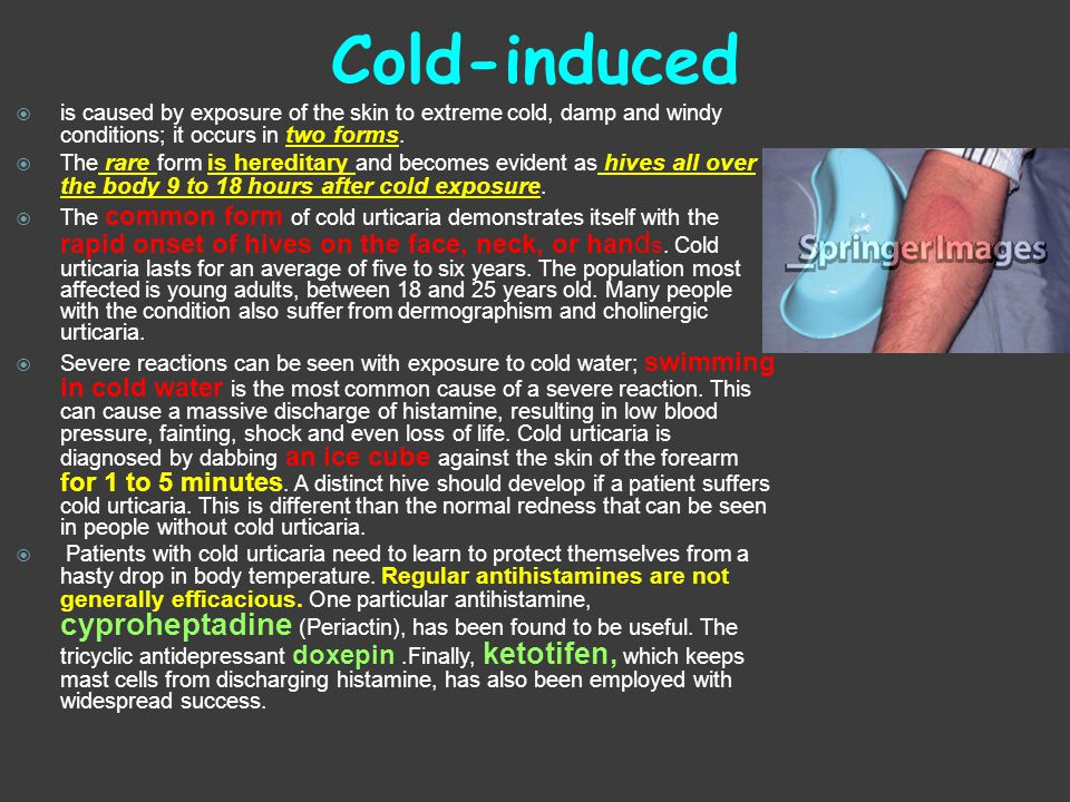 Cold-induced is caused by exposure of the skin to extreme cold, damp and windy conditions; it occurs in two forms.