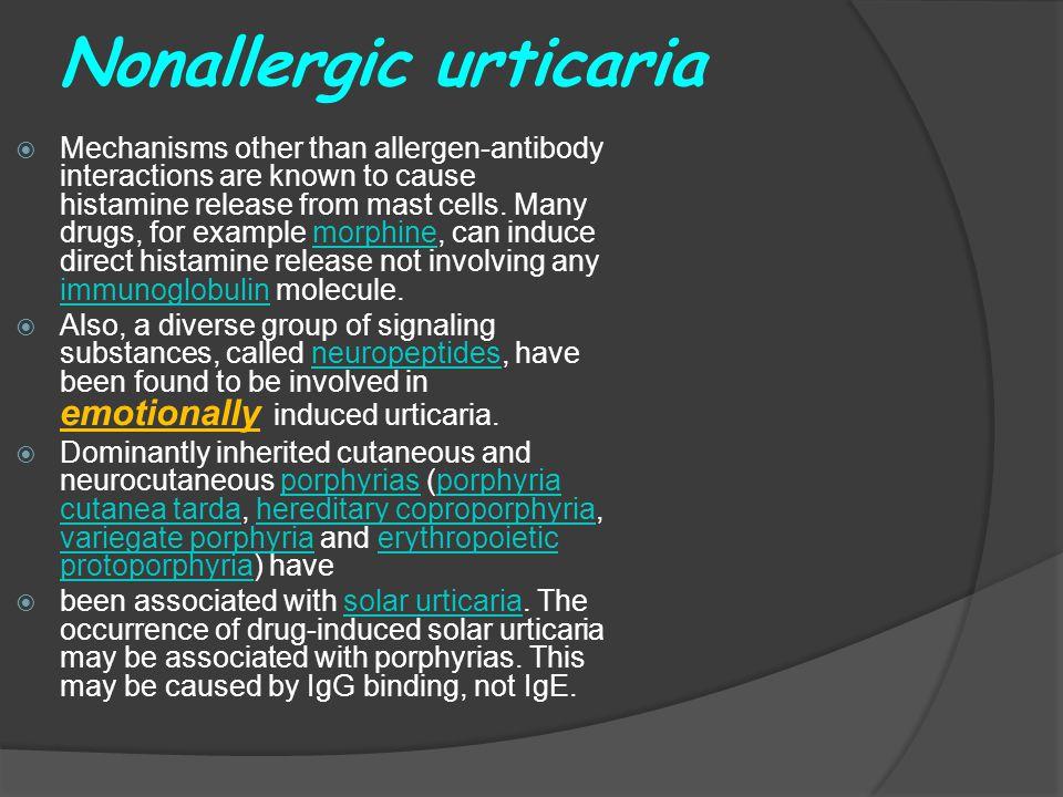 Nonallergic urticaria