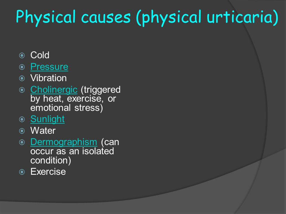 Physical causes (physical urticaria)