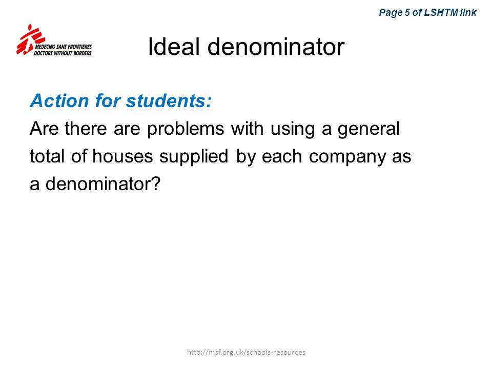 Page 5 of LSHTM link Ideal denominator.