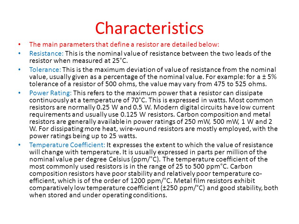 Characteristics The main parameters that define a resistor are detailed below: