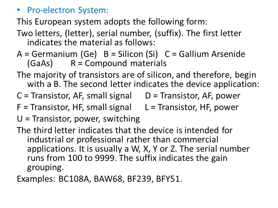 Pro-electron System: This European system adopts the following form:
