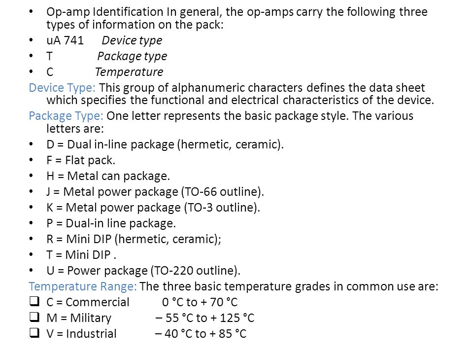 Op-amp Identification In general, the op-amps carry the following three types of information on the pack: