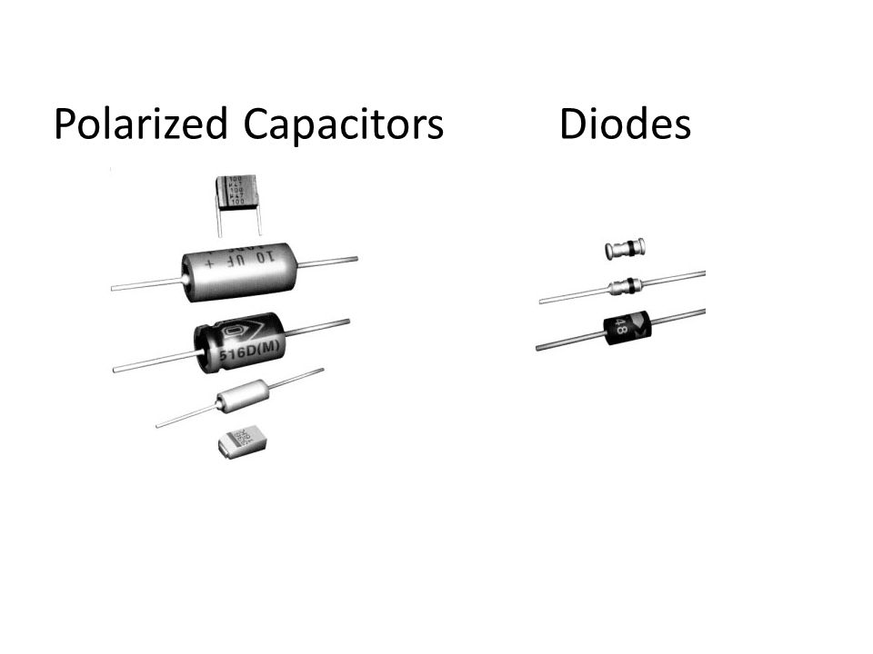 Polarized Capacitors Diodes