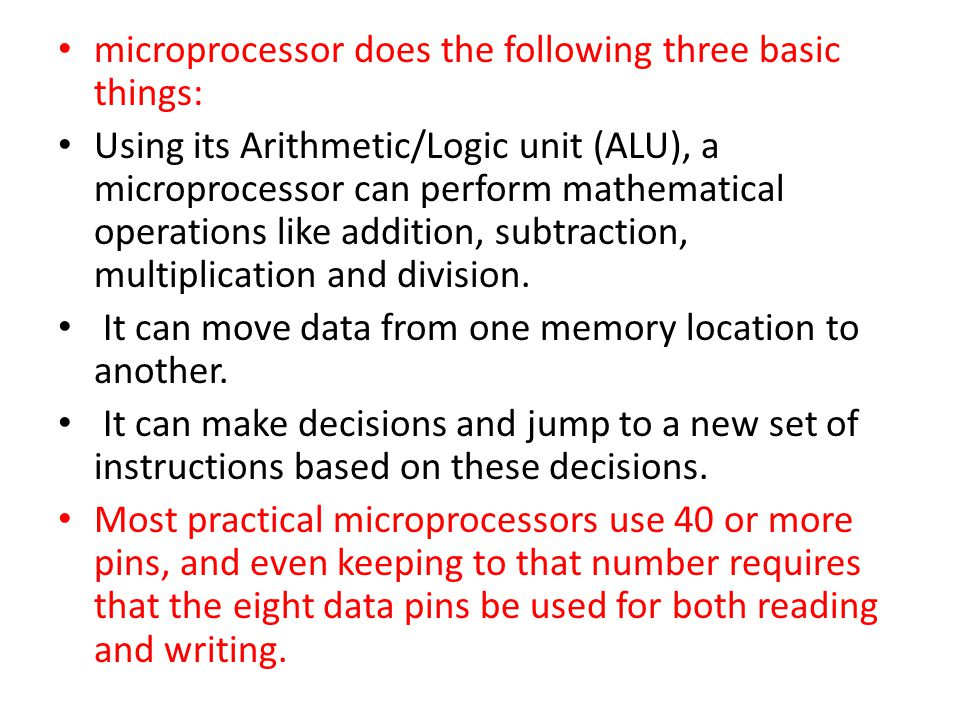microprocessor does the following three basic things: