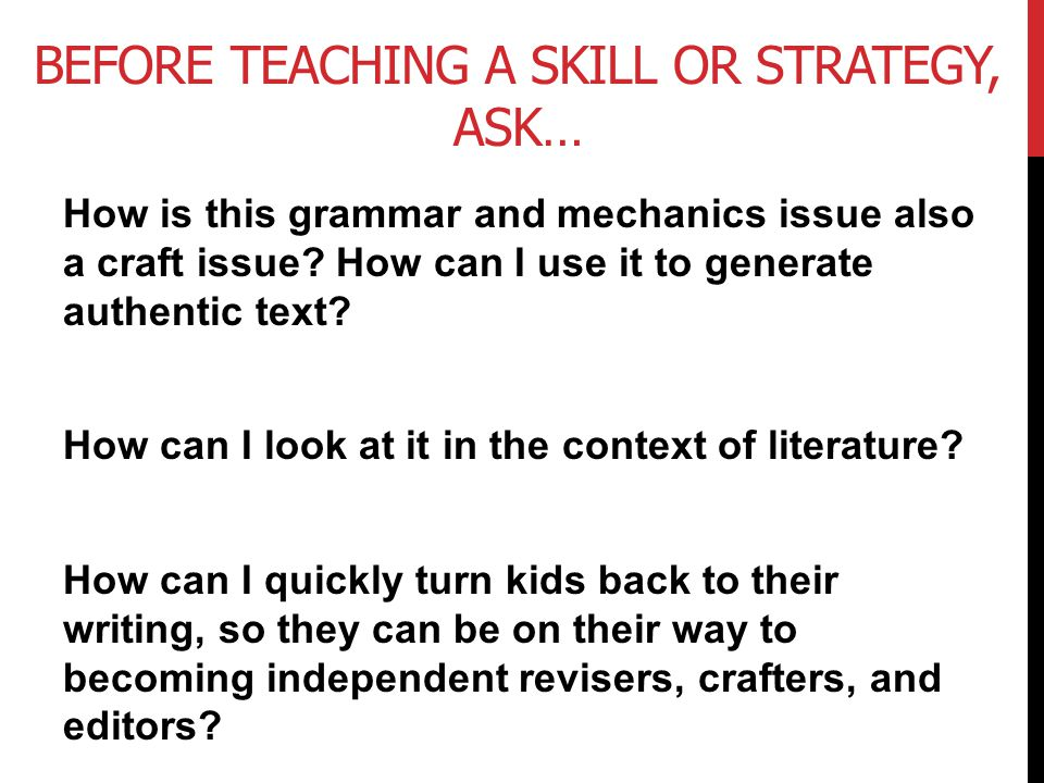 Before Teaching a Skill or Strategy, Ask…