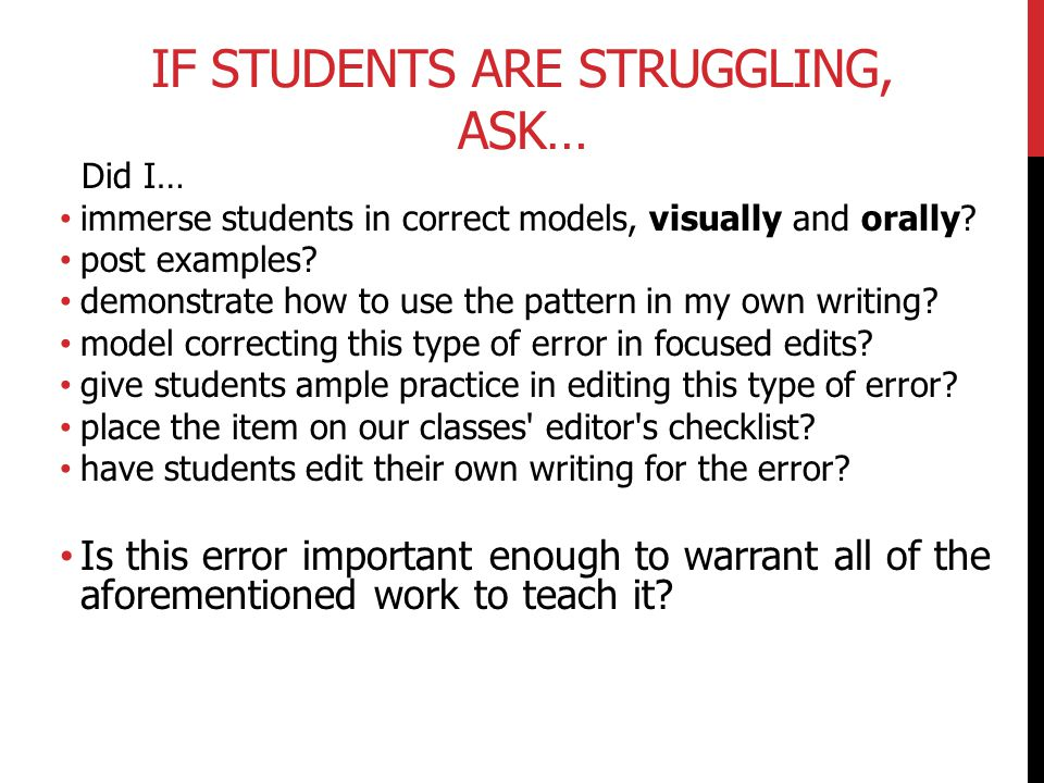 If students are struggling, ask…