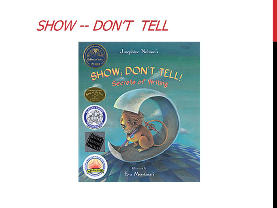 Show -- Don't Tell