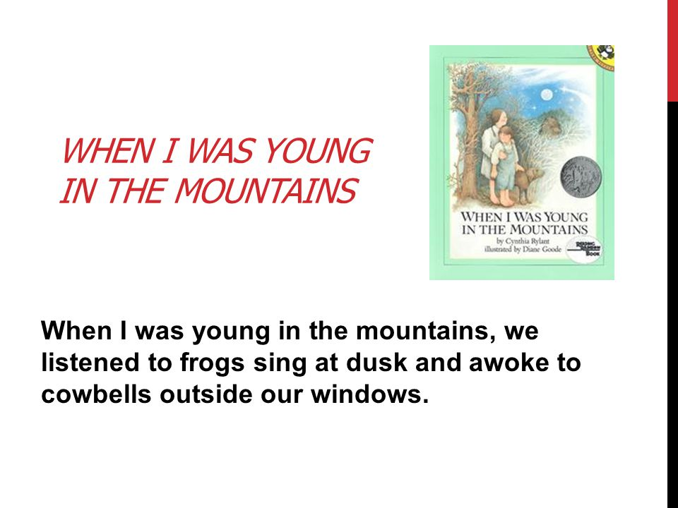 When I Was Young in the Mountains