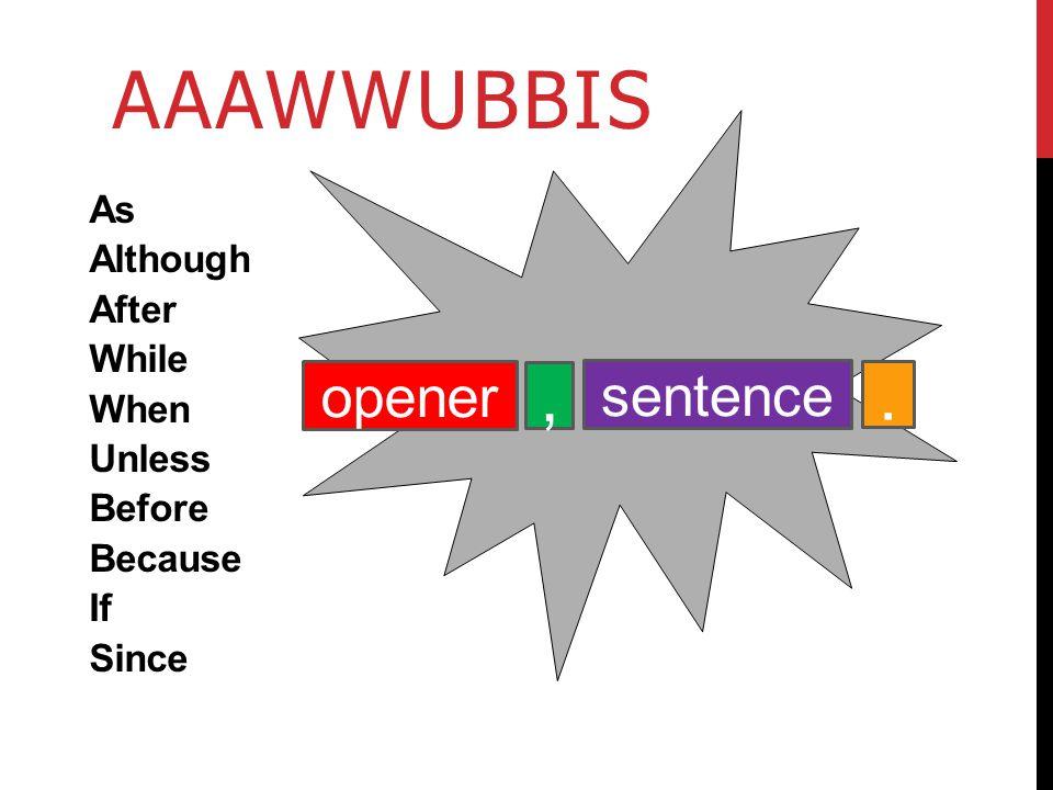 AAAWWUBBIS , . opener sentence
